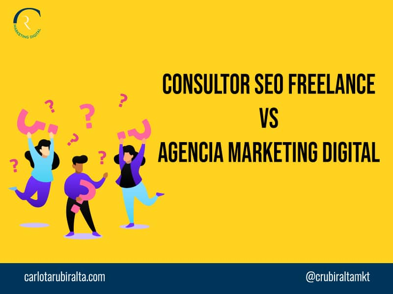 consultor seo freelance vs agencia marketing digital